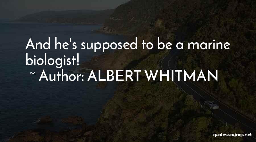 ALBERT WHITMAN Quotes 934381