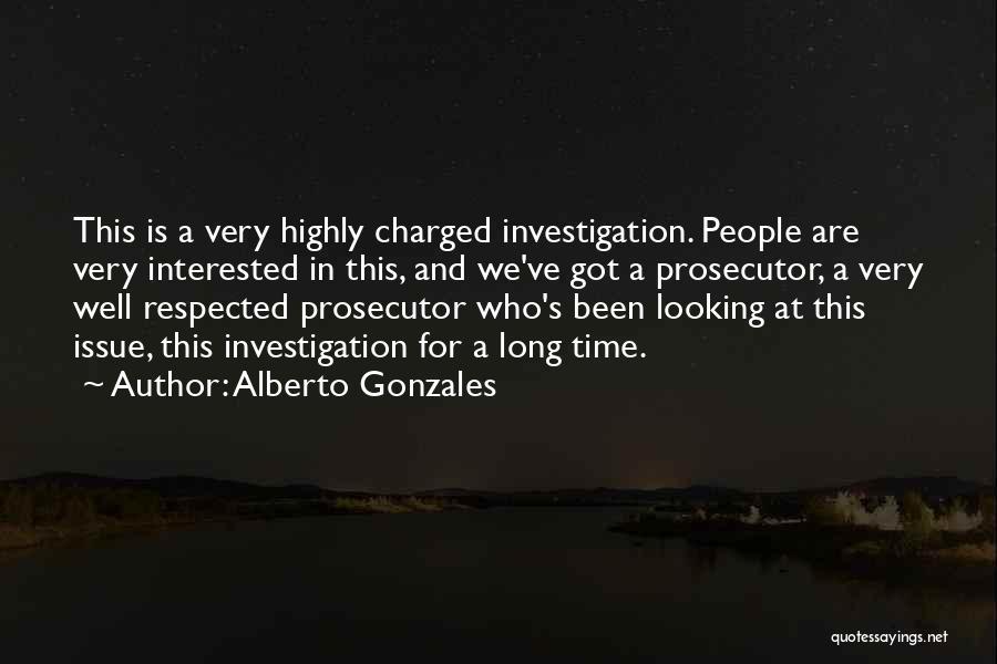 Alberto Gonzales Quotes 1066589