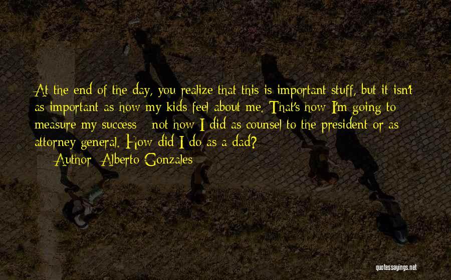 Alberto Gonzales Quotes 1081398