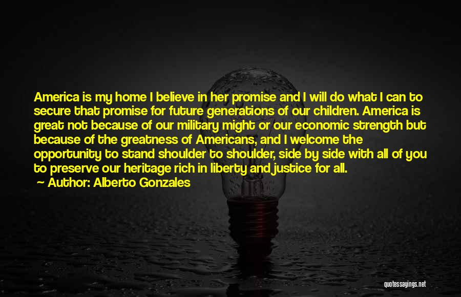 Alberto Gonzales Quotes 1218928