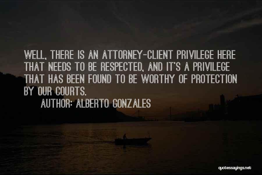 Alberto Gonzales Quotes 1743575
