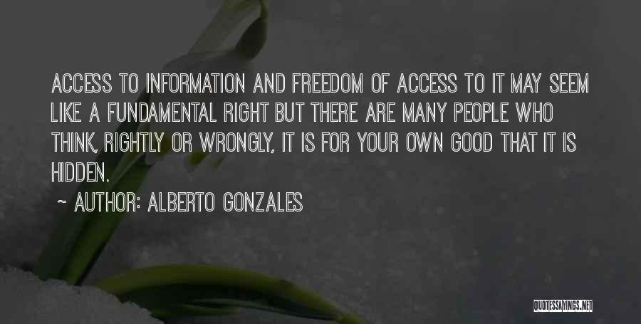 Alberto Gonzales Quotes 1927325