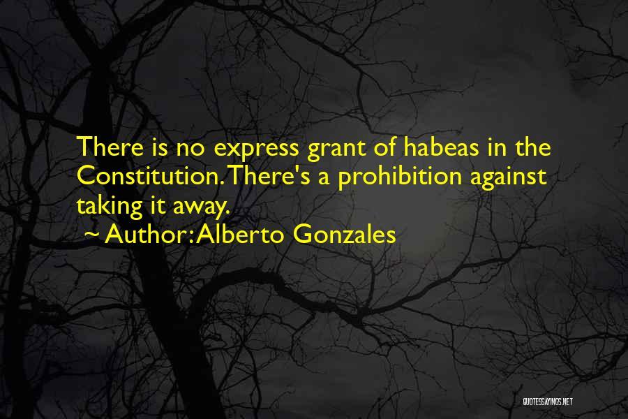 Alberto Gonzales Quotes 1987548