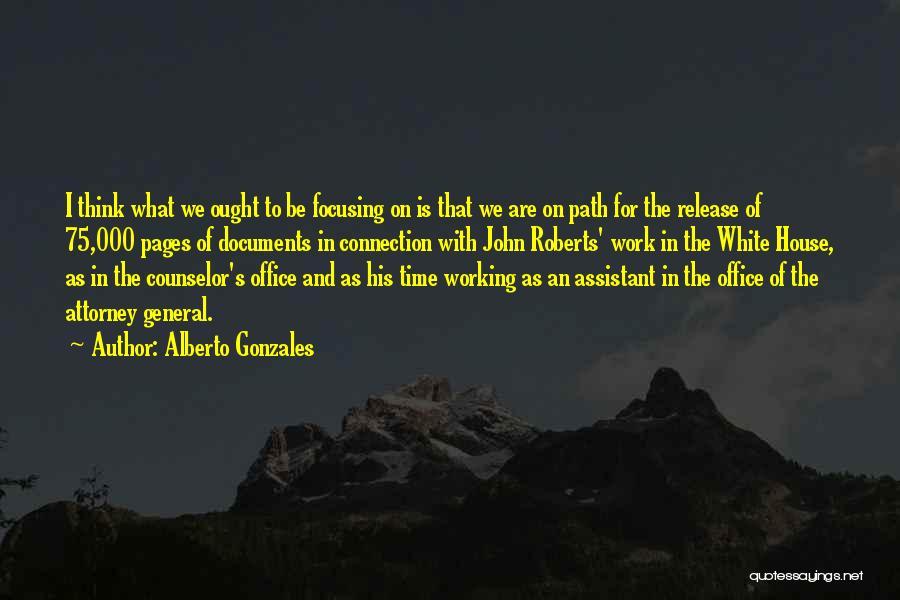 Alberto Gonzales Quotes 2127550