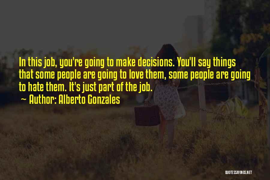 Alberto Gonzales Quotes 399326