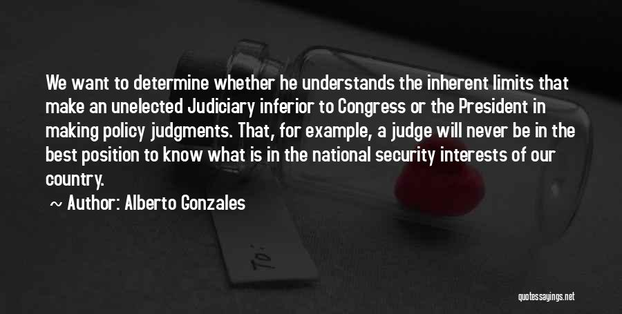 Alberto Gonzales Quotes 749029