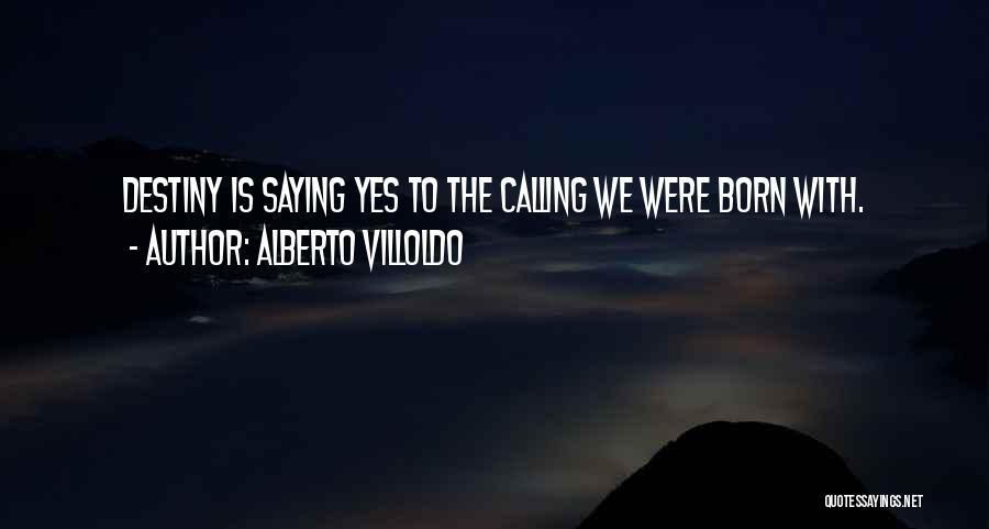 Alberto Villoldo Quotes 1026095