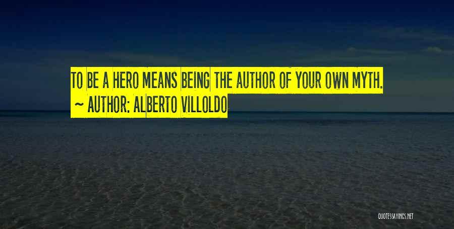 Alberto Villoldo Quotes 1100014