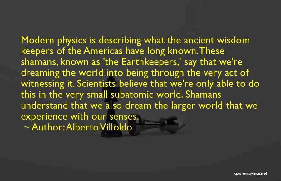 Alberto Villoldo Quotes 1406446