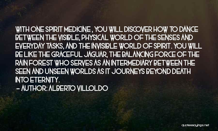 Alberto Villoldo Quotes 1696903