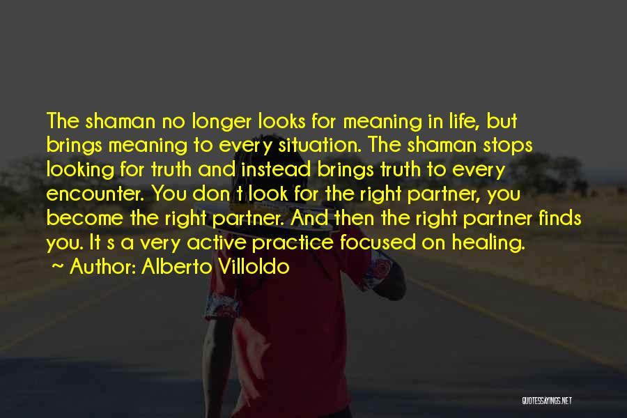 Alberto Villoldo Quotes 1850540