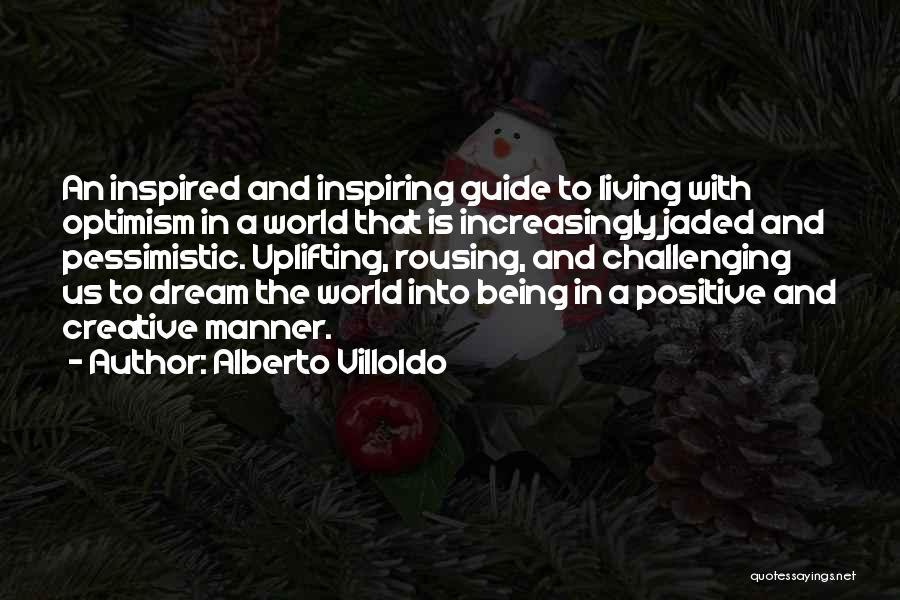 Alberto Villoldo Quotes 2193369