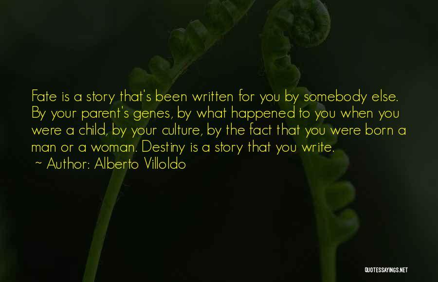 Alberto Villoldo Quotes 2260276