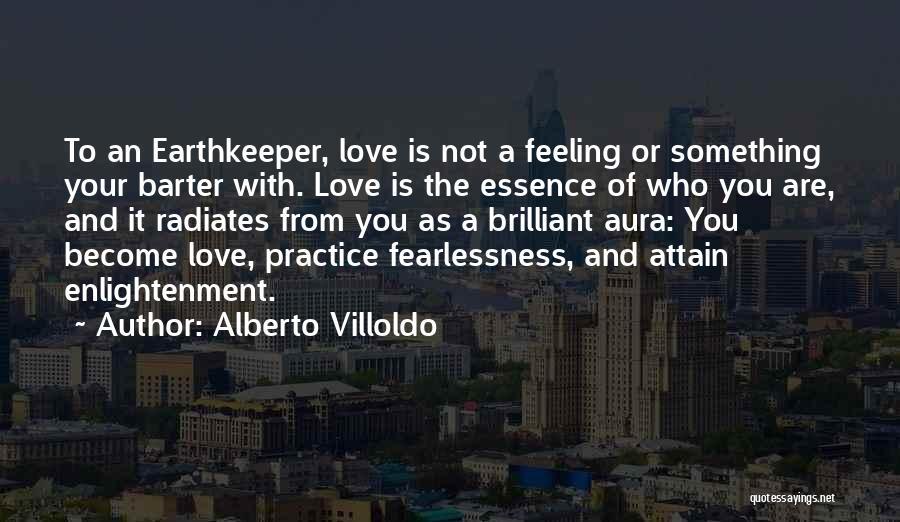Alberto Villoldo Quotes 312133