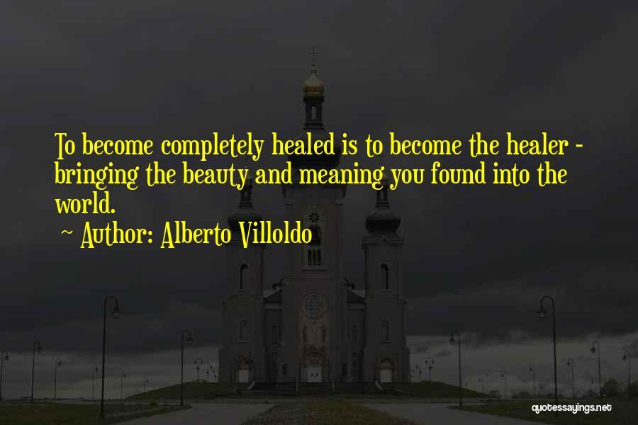 Alberto Villoldo Quotes 467380