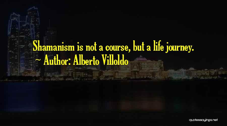 Alberto Villoldo Quotes 471422