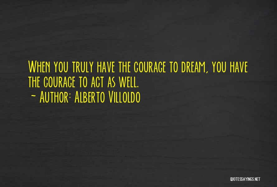 Alberto Villoldo Quotes 516224