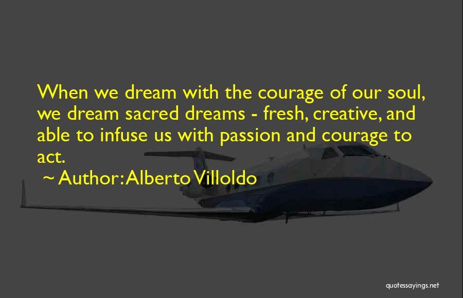 Alberto Villoldo Quotes 540912