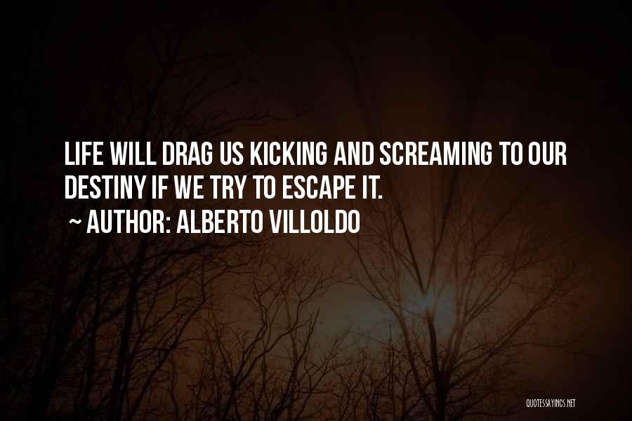 Alberto Villoldo Quotes 779381