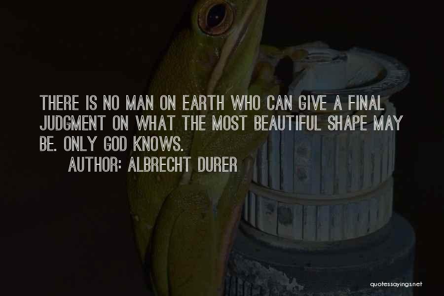 Albrecht Durer Quotes 1751755