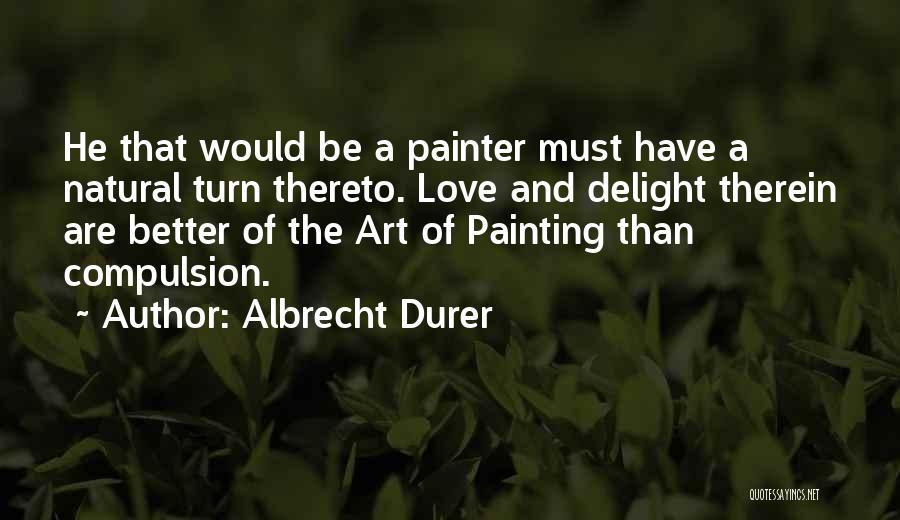 Albrecht Durer Quotes 779887