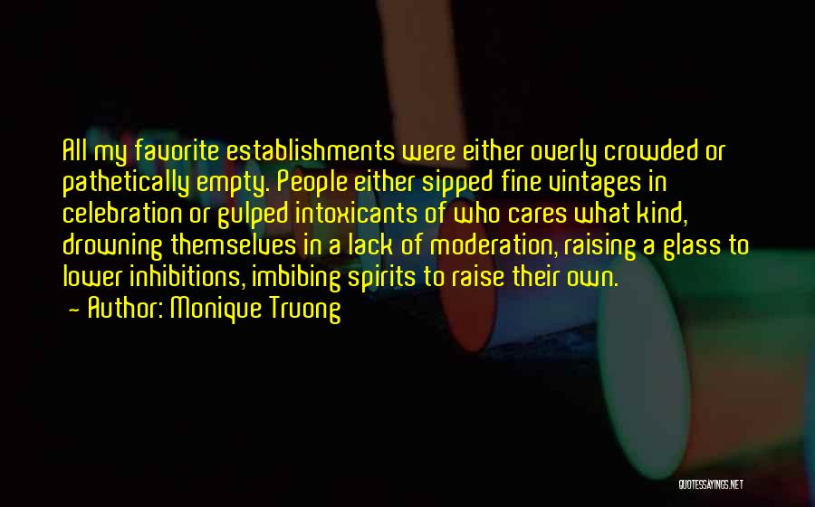 Alcohol Moderation Quotes By Monique Truong