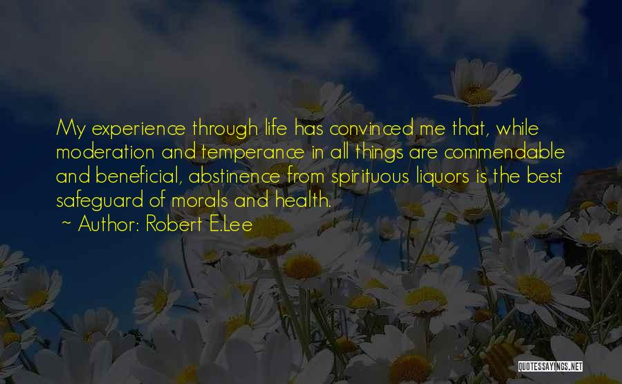 Alcohol Moderation Quotes By Robert E.Lee