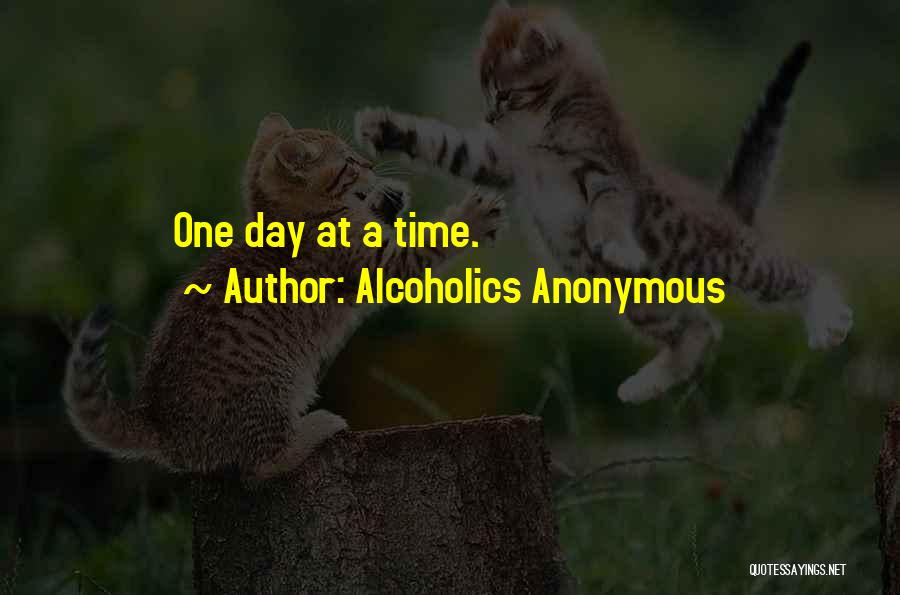 Alcoholics Quotes By Alcoholics Anonymous