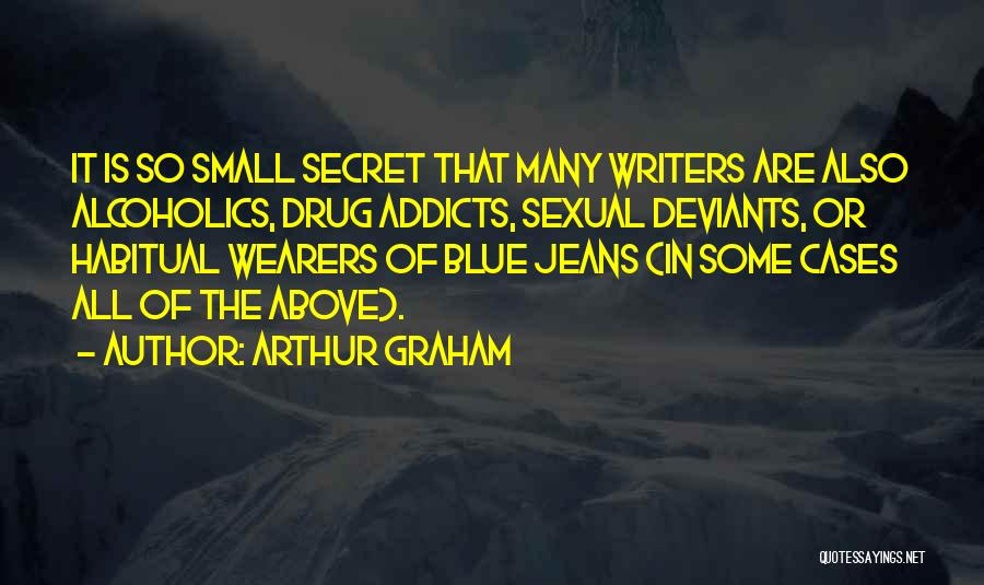 Alcoholics Quotes By Arthur Graham