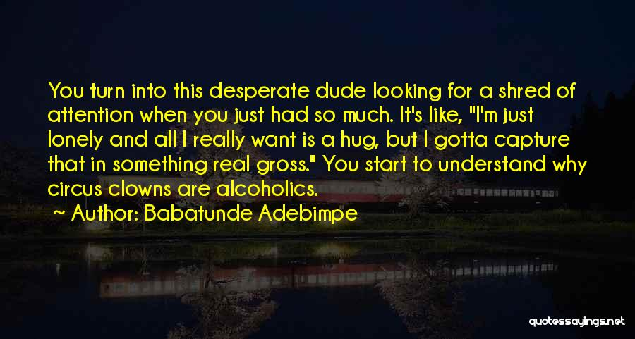 Alcoholics Quotes By Babatunde Adebimpe