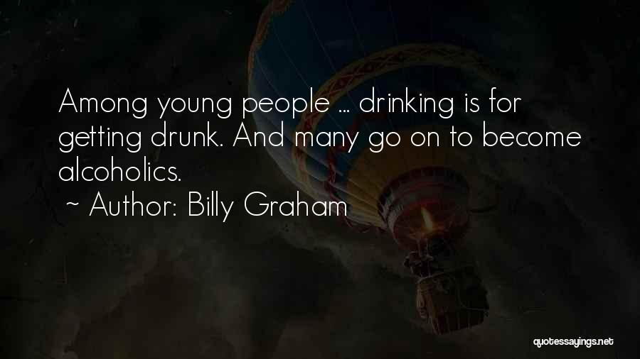 Alcoholics Quotes By Billy Graham