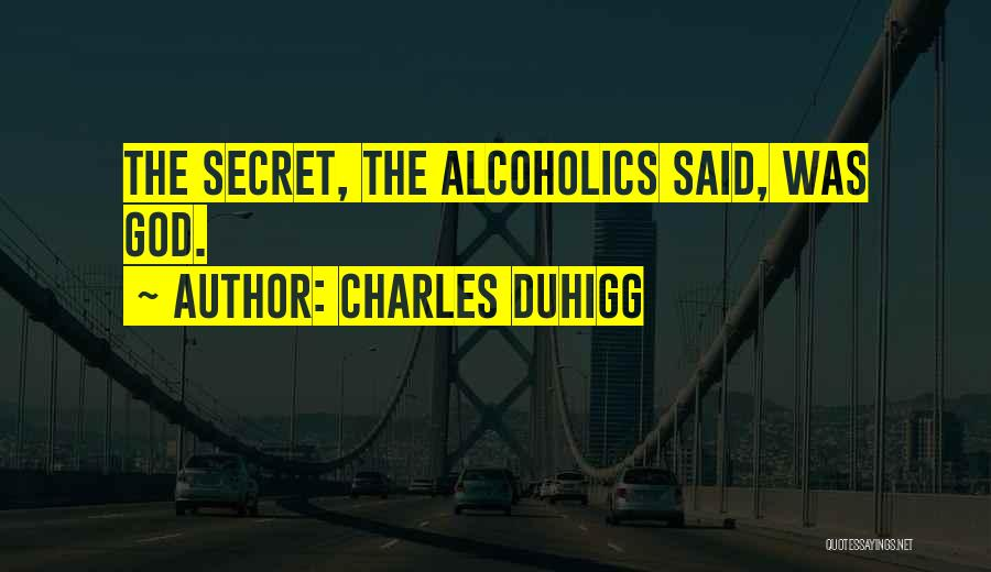 Alcoholics Quotes By Charles Duhigg