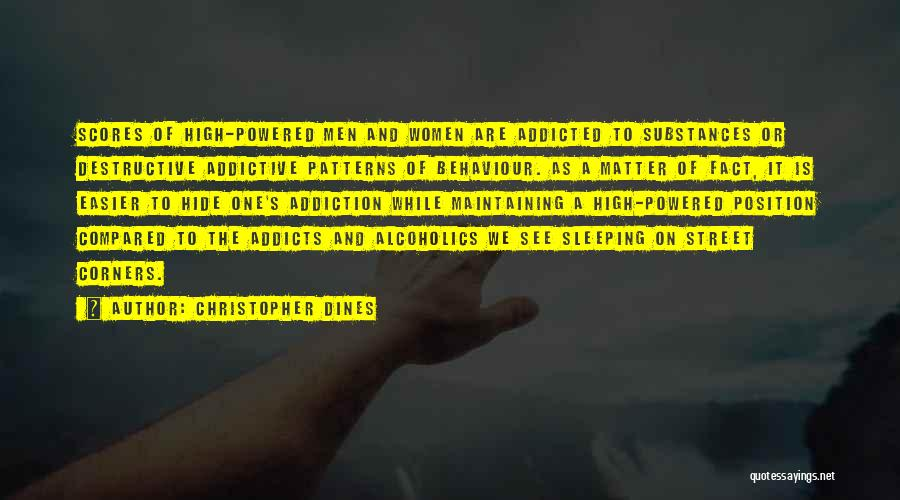 Alcoholics Quotes By Christopher Dines