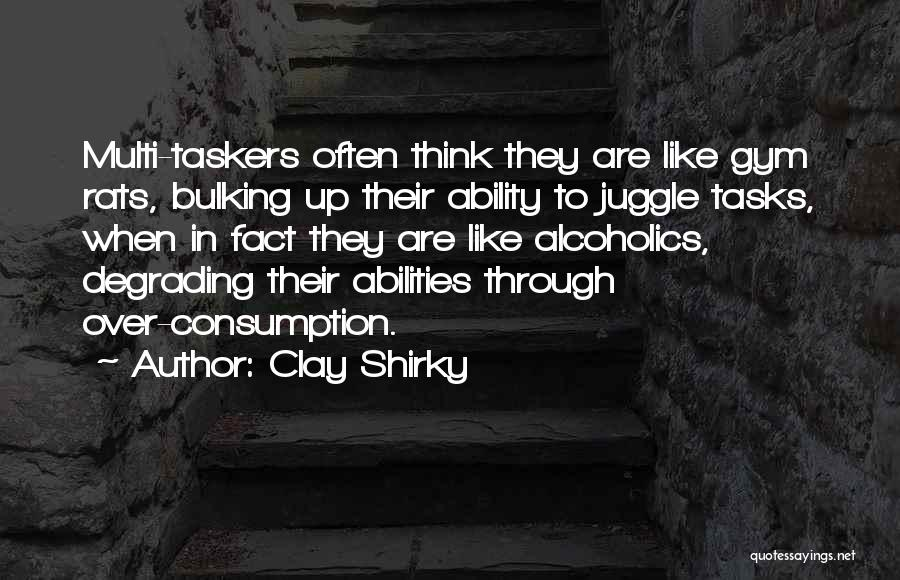 Alcoholics Quotes By Clay Shirky