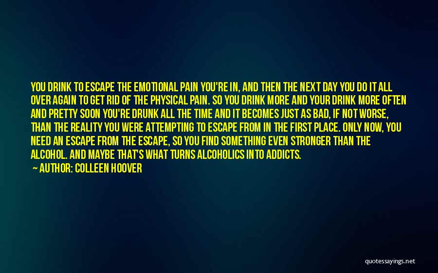 Alcoholics Quotes By Colleen Hoover