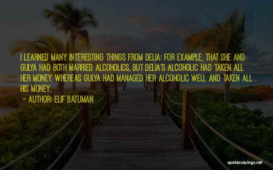 Alcoholics Quotes By Elif Batuman
