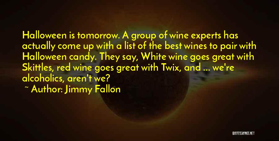 Alcoholics Quotes By Jimmy Fallon