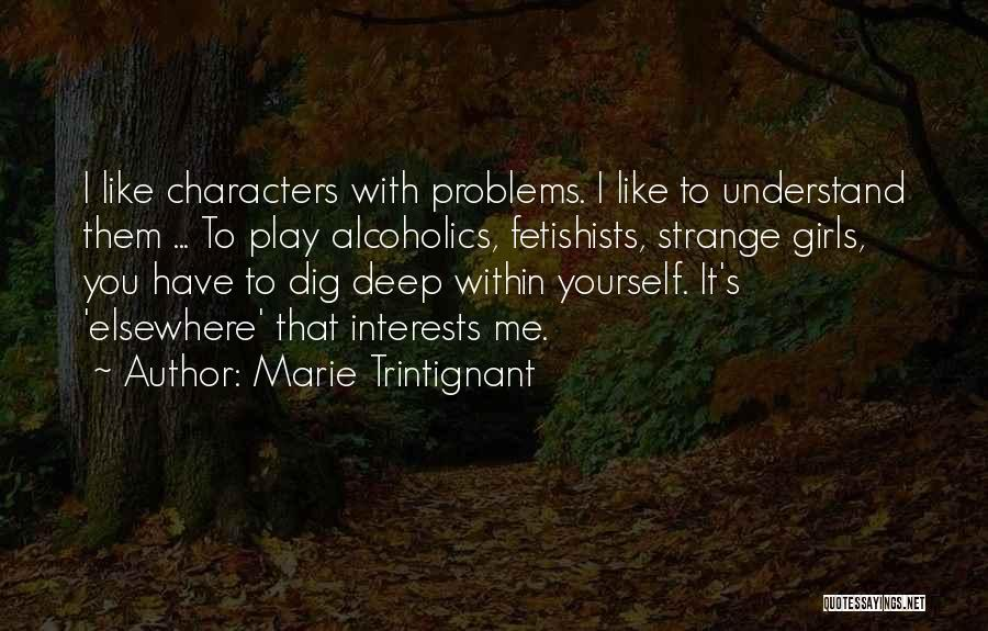 Alcoholics Quotes By Marie Trintignant