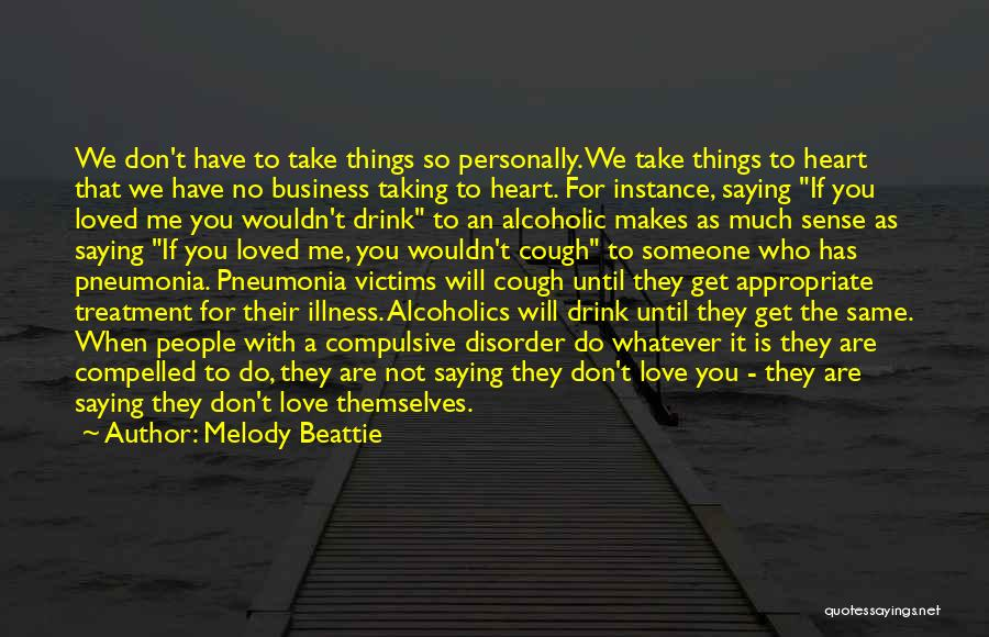 Alcoholics Quotes By Melody Beattie