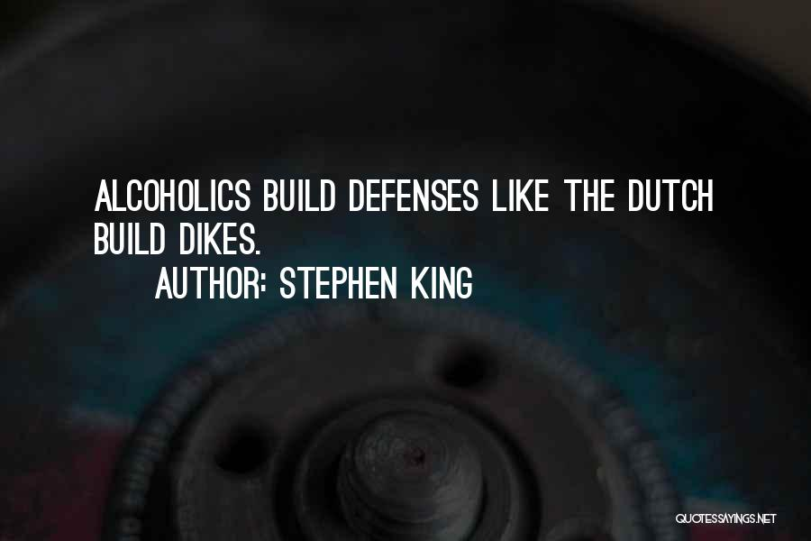 Alcoholics Quotes By Stephen King