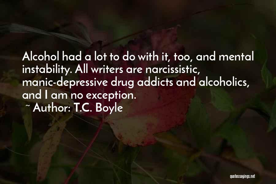 Alcoholics Quotes By T.C. Boyle