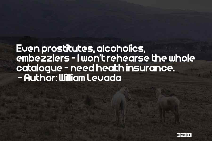 Alcoholics Quotes By William Levada