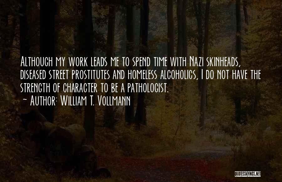 Alcoholics Quotes By William T. Vollmann