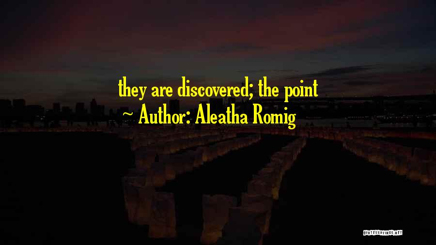 Aleatha Romig Quotes 1006457