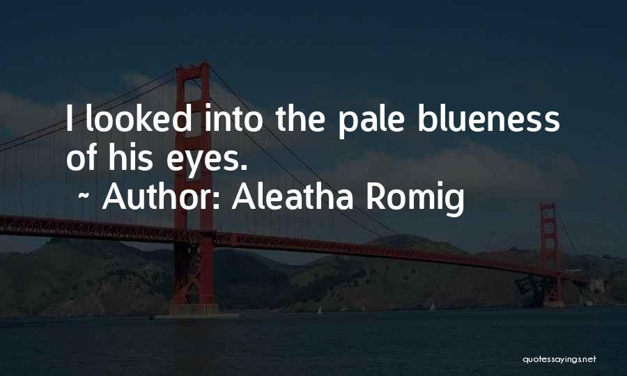 Aleatha Romig Quotes 1044796