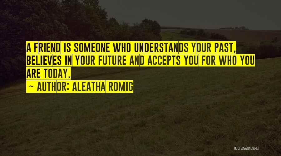 Aleatha Romig Quotes 1060369