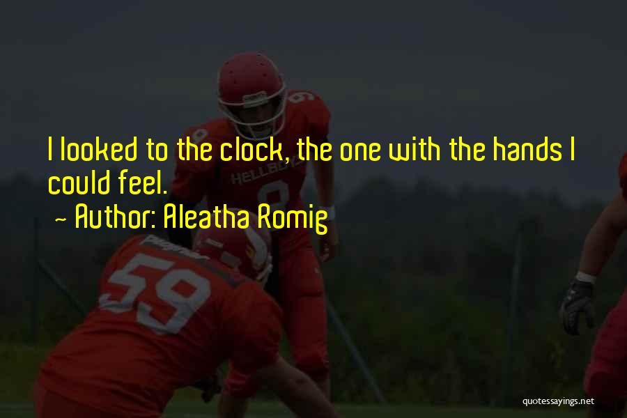 Aleatha Romig Quotes 1093137