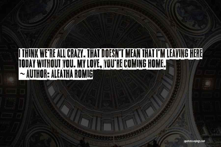 Aleatha Romig Quotes 1116028