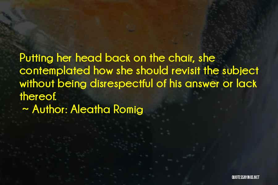Aleatha Romig Quotes 1143141