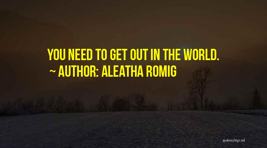 Aleatha Romig Quotes 1285419